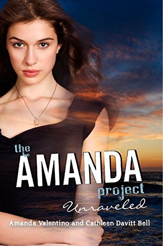 9780061742194: The Amanda Project: Book 4: Unraveled