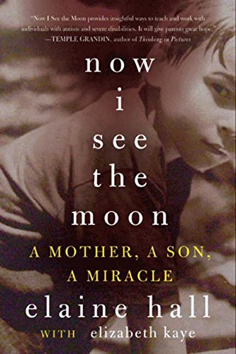 9780061743801: Now I See the Moon: A Mother, a Son, a Miracle