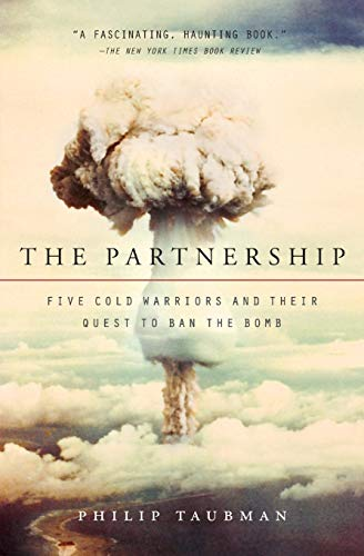 9780061744075: The Partnership: Five Cold Warriors and Their Quest to Ban the Bomb