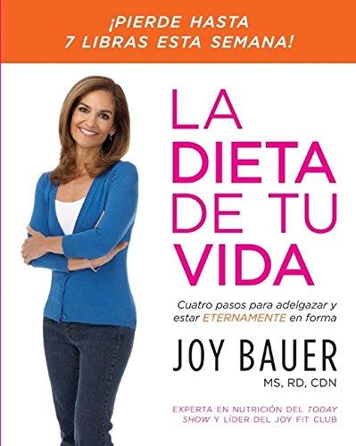 9780061746123: La Dieta de tu vida: Cuatro pasos para adelgazar y estar eternamente en forma (Spanish Edition)