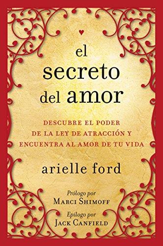 9780061746130: El secreto del amor: Descubre el poder de la ley de atracci�n y encuentra al amor de tu vida (Spanish Edition)