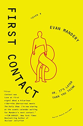 First Contact: Or, It's Later Than You Think: Mandery, Evan