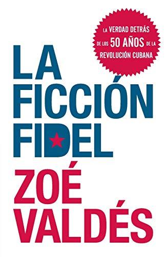 9780061755514: La Ficcion Fidel