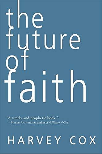 9780061755521: Future of Faith The