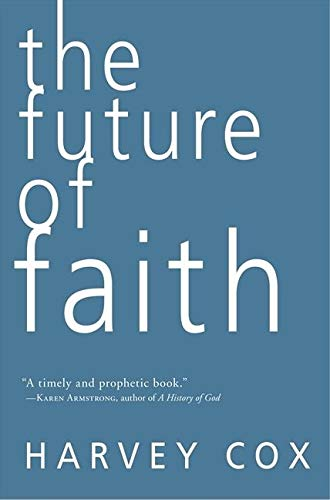 The Future of Faith (9780061755521) by Cox, Harvey