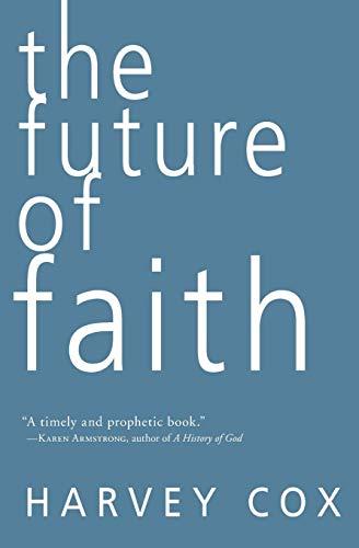 9780061755538: The Future of Faith