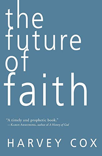 9780061755538: The Future of Faith