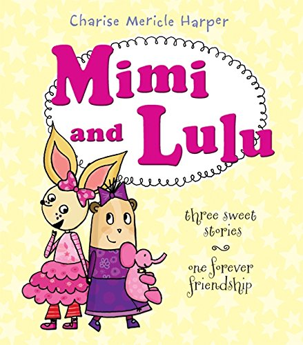 9780061755835: Mimi and Lulu: Three Sweet Stories, One Forever Friendship