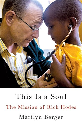 9780061759543: This Is a Soul: The Mission of Rick Hodes