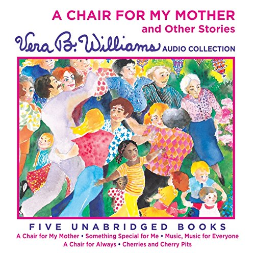 9780061761218: A Chair for My Mother and Other Stories CD: A Vera B. Williams Audio Collection