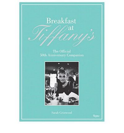 9780061761225: Breakfast at Tiffany's: The Official 50th Anniversary Companion