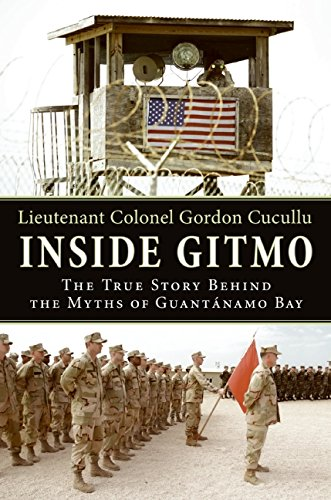 9780061762307: Inside Gitmo: The True Story Behind the Myths of Guantanamo Bay