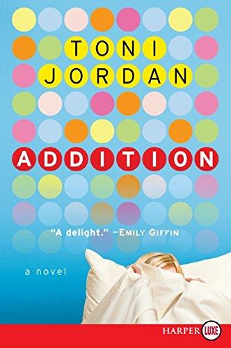 9780061763984: Addition: A Novel