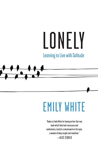 9780061765100: Lonely: Learning to Live with Solitude