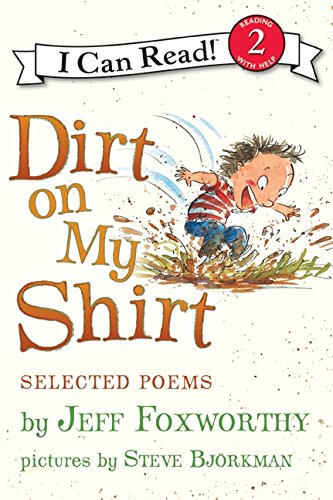 Dirt on My Shirt: Selected Poems (I Can Read Book 2): Foxworthy, Jeff