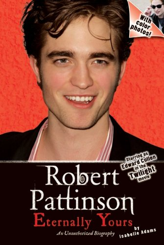 9780061765537: Robert Pattinson: Eternally Yours