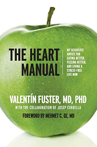 9780061765919: The Heart Manual: My Scientific Advice for Eating Better, Feeling Better, and Living a Stress-Free Life Now