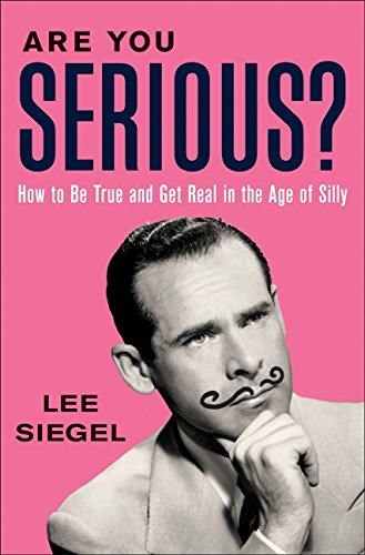 9780061766039: Are You Serious?: How to Be True and Get Real in the Age of Silly