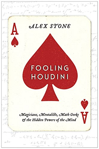 9780061766213: Fooling Houdini: Magicians, Mentalists, Math Geeks & the Hidden Powers of the Mind