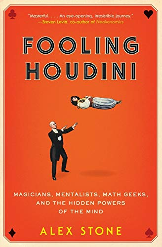 9780061766220: Fooling Houdini: Magicians, Mentalists, Math Geeks & the Hidden Powers of the Mind