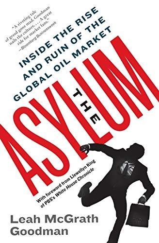 9780061766282: The Asylum: Inside the Rise and Ruin of the Global Oil Market