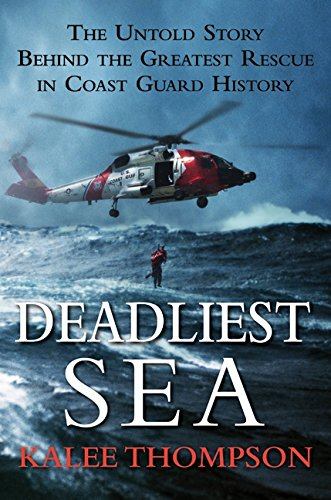 9780061766299: Deadliest Sea: The Untold Story Behind the Greatest Rescue in Coast Guard History