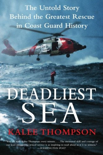 9780061766305: Deadliest Sea: The Untold Story Behind the Greatest Rescue in Coast Guard History
