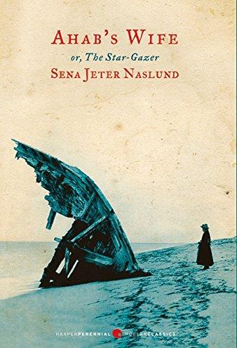 9780061767654: Ahab's Wife: Or, The Star-gazer: A Novel