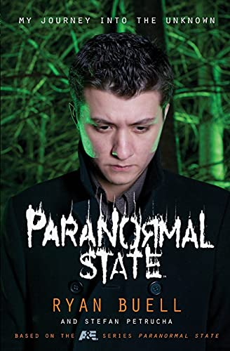 Paranormal State: My Journey into the Unknown: Ryan Buell, Stefan Petrucha