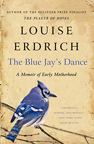 9780061767975: The Blue Jay's Dance: A Memoir of Early Motherhood