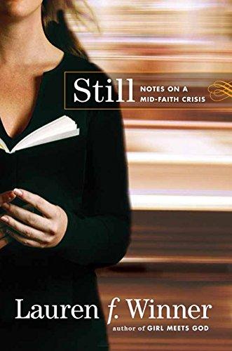 9780061768118: Still: Notes on a Mid-Faith Crisis