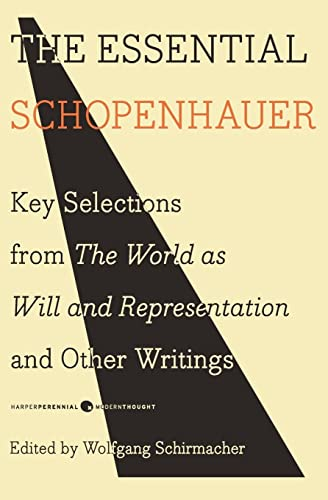 9780061768248: The Essential Schopenhauer: Key Selections from The World As Will and Representation and Other Writings (Harper Perennial Modern Thought)
