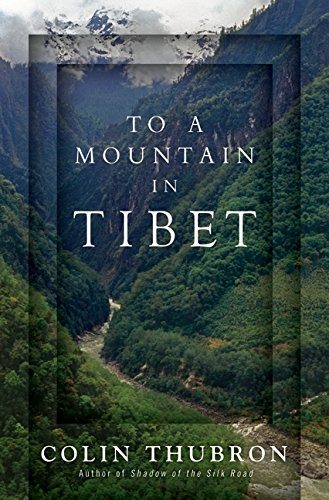 To a Mountain in Tibet: Thubron, Colin