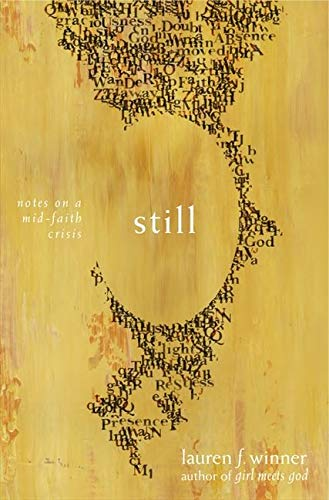 9780061768286: Still: Notes on a Mid-Faith Crisis