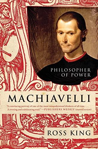 Machiavelli: Philosopher of Power (Eminent Lives): King, Ross