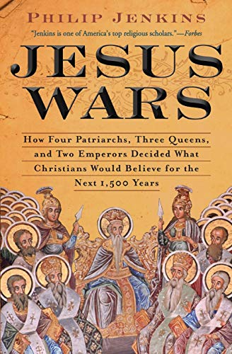 9780061768934: Jesus Wars: How Four Patriarchs, Three Queens, and Two Emperors Decided What Christians Would Believe for the Next 1,500 years