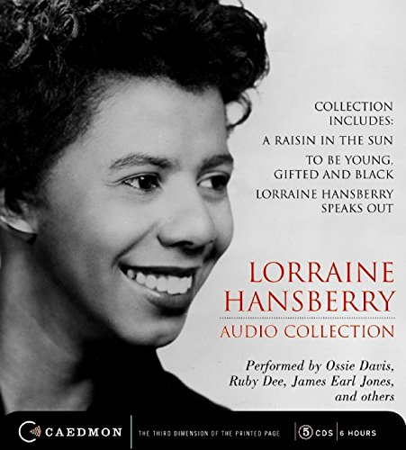 9780061768958: Lorraine Hansberry Audio Collection CD: Raisin in the Sun, To be Young, Gifted and Black and Lorraine Hansberry Speaks Out