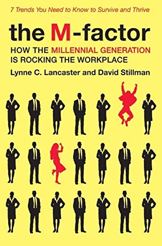9780061769313: The M-Factor: How the Millennial Generation Is Rocking the Workplace