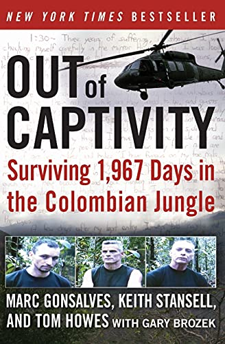 9780061769535: Out of Captivity: Surviving 1,967 Days in the Colombian Jungle