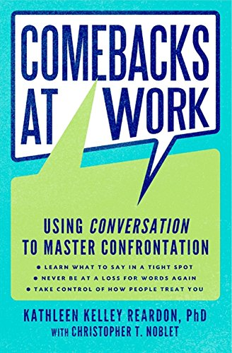 9780061771026: Comebacks at Work: Using Conversation to Master Confrontation