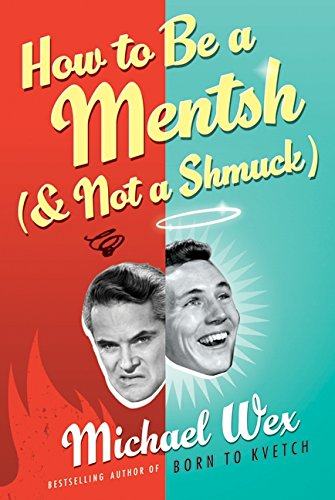 9780061771118: How to Be a Mentsh (and Not a Shmuck)