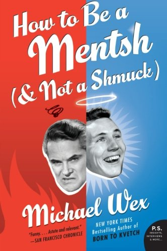 9780061771125: How to Be a Mentsh (and Not a Shmuck) (P.S.)