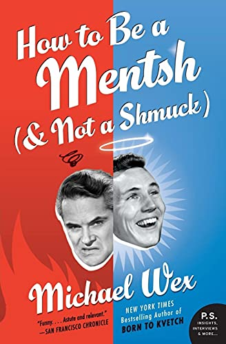 9780061771125: How to Be a Mentsh (and Not a Shmuck)
