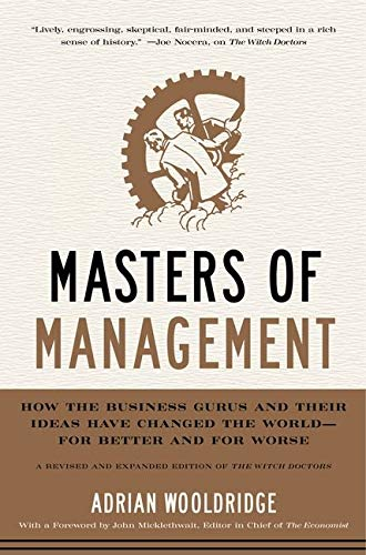 9780061771132: Masters of Management: How the Business Gurus and Their Ideas Have Changed the World-for Better and for Worse