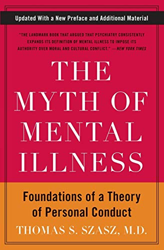 9780061771224: The Myth of Mental Illness: Foundations of a Theory of Personal Conduct