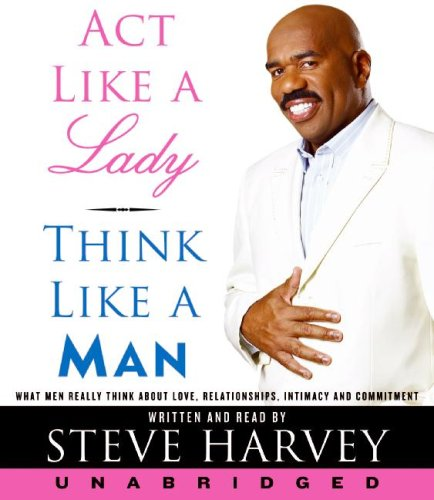 9780061772085: Act Like a Lady, Think Like a Man: What Men Really Think About Love, Relationships, Intimacy, and Commitment