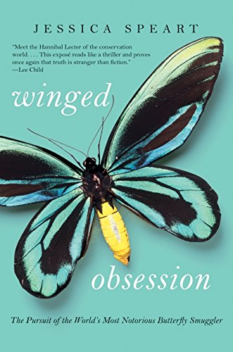 9780061772436: Winged Obsession: The Pursuit of the World's Most Notorious Butterfly Smuggler