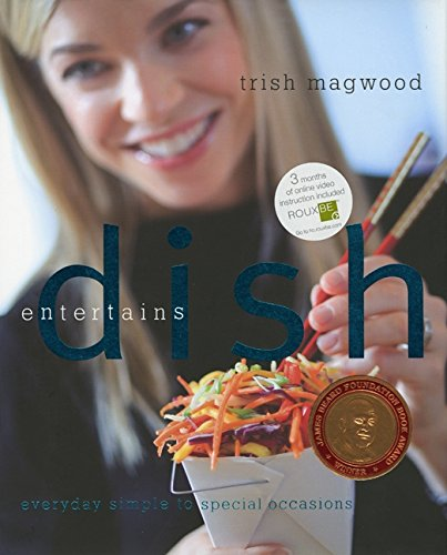 9780061773808: Dish Entertains: Everyday Simple to Special Occasions
