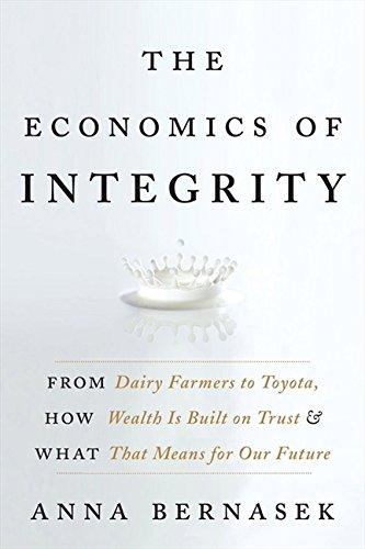 The Economics of Integrity: From Dairy Farmers: Anna Bernasek