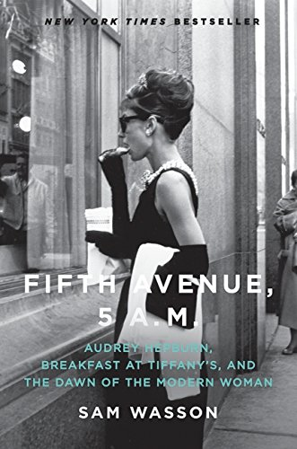9780061774157: Fifth Avenue, 5 A.M.: Audrey Hepburn, Breakfast at Tiffany's, and the Dawn of the Modern Woman